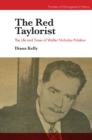 Image for The red taylorist  : the life and times of Walter Nicholas Polakov