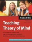 Image for Teaching theory of mind  : a curriculum for children with high functioning autism, asperger's syndrome, and related social challenges