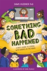 Image for Something bad happened  : a kid's guide to coping with events in the news
