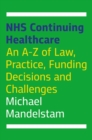 Image for NHS continuing healthcare: an A-Z of law, practice, funding decisions and challenges