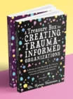 Image for A treasure box for creating trauma-informed organizations  : a ready-to-use resource for trauma, adversity, and culturally informed, infused and responsive systems