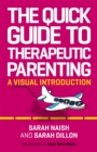 Image for The quick guide to therapeutic parenting