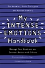 Image for My intense emotions handbook  : manage your emotions and connect better with others
