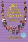 Image for 200 tricky spellings in cartoons  : visual mnemonics for everyone