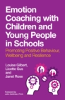 Image for Emotion coaching with children and young people in schools: promoting positive behaviour, wellbeing and resilience