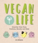 Image for Vegan life  : cruelty-free food, fashion, beauty and home