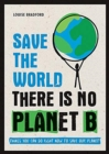 Image for Save the world  : there is no planet B