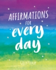 Image for Affirmations for every day: mantras for calm, inspiration and empowerment