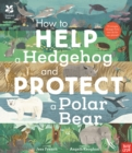 Image for How to help a hedgehog and protect a polar bear  : 70 simple things you can do for our planet!