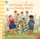 Image for Sunflower shoots and muddy boots  : a child's guide to gardening