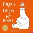 There's a mouse in my house - Collins, Ross