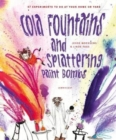 Image for Cola fountains & splattering paint bombs
