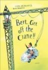 Image for Bert, get off the crane!