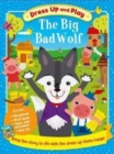 Image for Dress Up and Play: the Big Bad Wolf