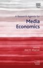 Image for A research agenda for media economics