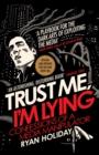 Image for Trust me, I'm lying  : confessions of a media manipulator