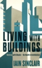 Image for Living with buildings  : and walking with ghosts
