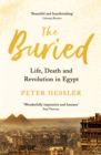 Image for The buried  : life, death and revolution in Egypt