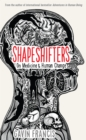 Image for Shapeshifters  : on medicine & human change