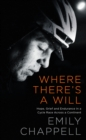 Image for Where there's a will  : hope, grief and endurance in a cycle race across a continent