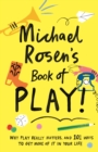 Image for Michael Rosen's book of play!