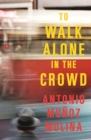 Image for To walk alone in the crowd