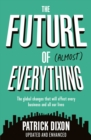 Image for The future of (almost) everything  : how our world will change over the next 100 years