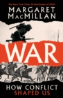 Image for War  : how conflict shaped us
