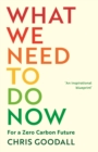 Image for What we need to do now  : for a zero carbon society