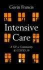 Image for Intensive care  : a GP, a community & a pandemic
