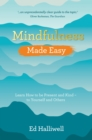 Image for Mindfulness made easy  : learn how to be present and kind - to yourself and others