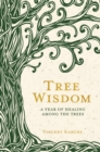 Image for Tree wisdom  : a year of healing among the trees