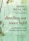 Image for Directing Our Inner Light : Using Meditation to Heal the Body, Mind, and Spirit