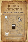 Image for The diary of a junior detective  : Ben Baxter's private diary