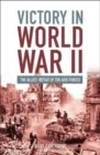 Image for Victory in World War II  : the allies' defeat of the axis forces