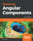 Image for Mastering angular components: build component-based user interfaces using angular