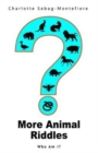Image for More Animal Riddles : Who Am I?