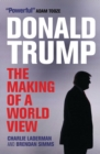 Image for Donald Trump  : the making of a world view