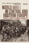 Image for World War I in Central and Eastern Europe  : politics, conflict and military experience