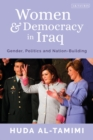 Image for Women and democracy in Iraq  : gender, politics and nation-building