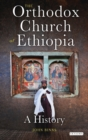 Image for The Orthodox Church of Ethiopia  : a history