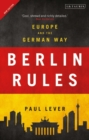 Image for Berlin rules  : Europe and the German way