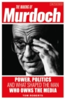 Image for The making of Murdoch  : power, politics and what shaped the man who owns the media