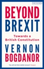 Image for Beyond Brexit  : Britain's unprotected constitution