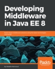 Image for Developing middleware in Java EE 8