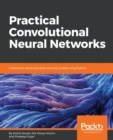 Image for Practical Convolutional Neural Networks : Implement advanced deep learning models using Python