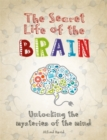 Image for The secret life of the brain  : unlocking the mysteries of the mind