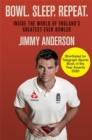Image for Bowl, sleep, repeat  : inside the world of England's greatest-ever bowler