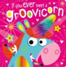 Image for If You Meet a Groovicorn