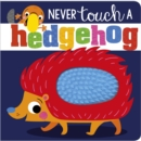 Image for NEVER touch a hedgehog